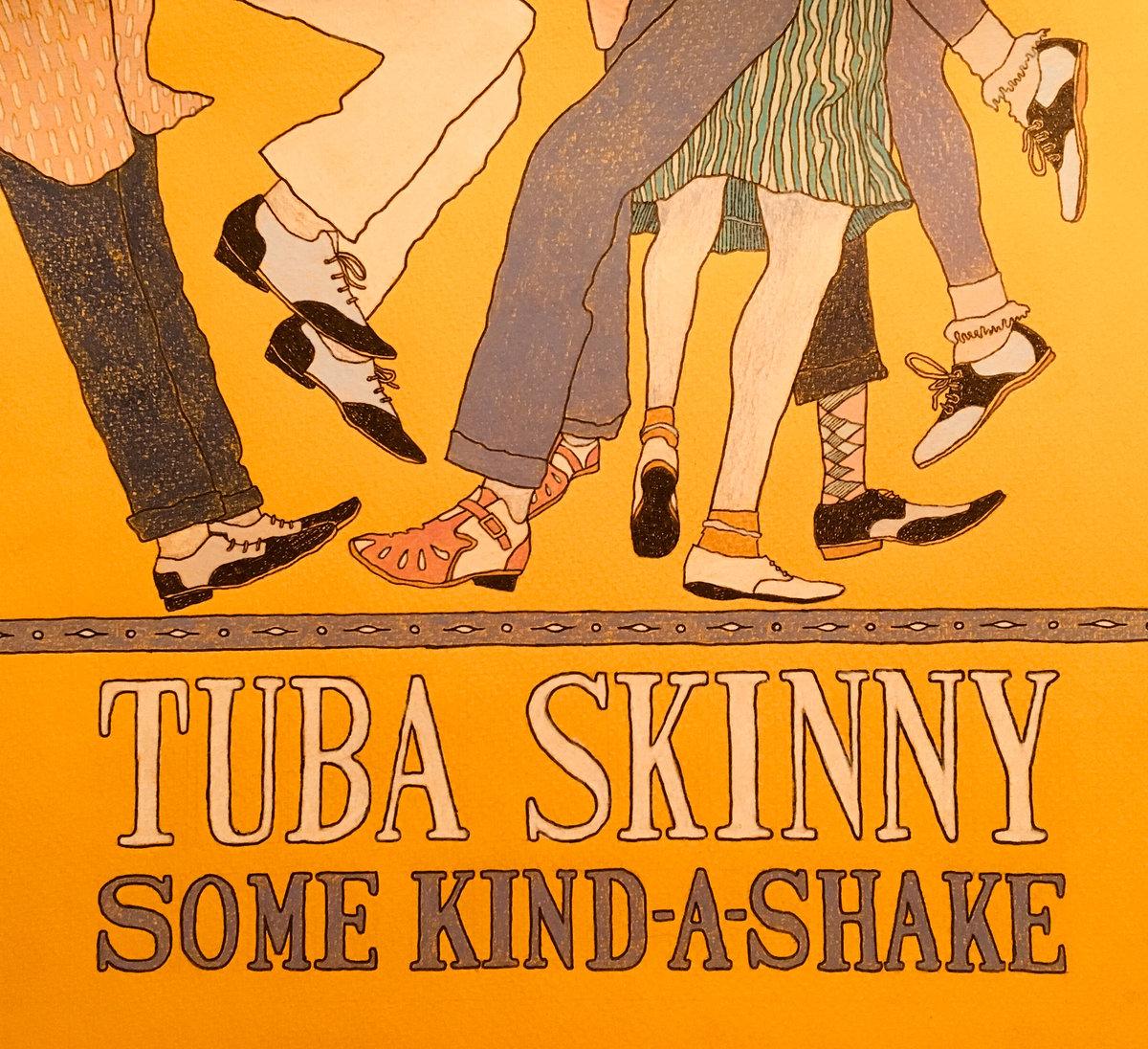 Some Kind-A-Shake de Tuba Skinny
