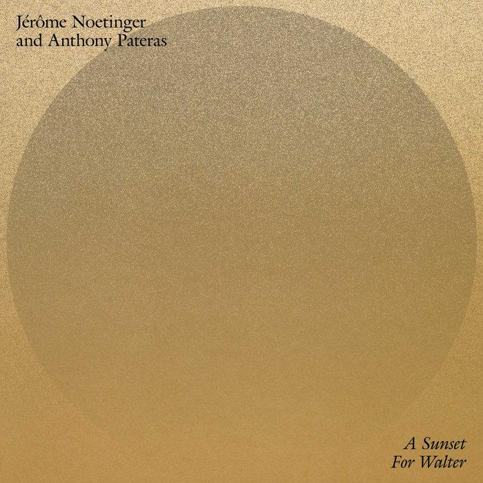 A Sunset For Walter d'Anthony Pateras et Jérôme Noetinger