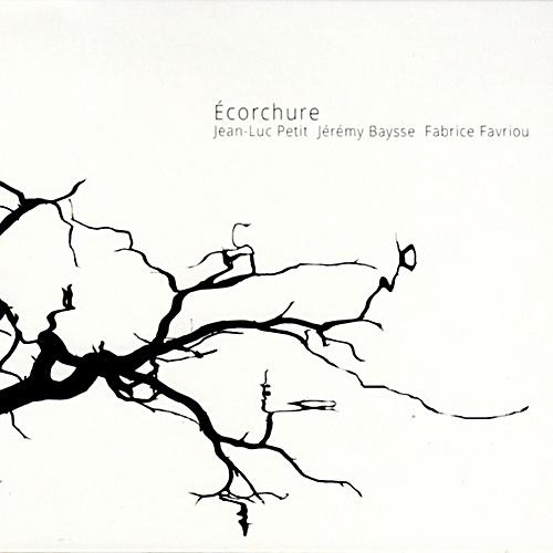 Ecorchure de Jean-Luc Petit, Jérémy Baysse, Fabrice Favriou