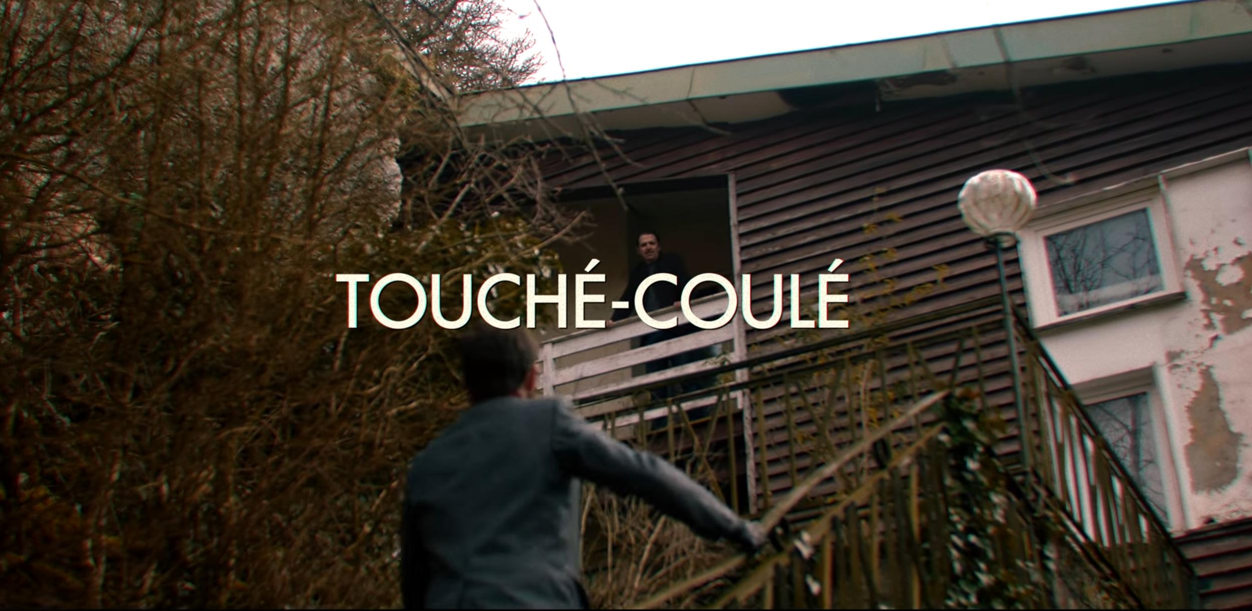 Touché-Coulé clip