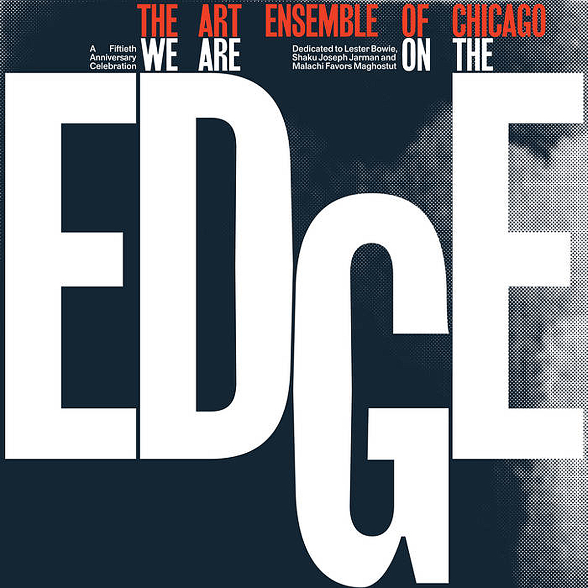 Art Ensemble Of Chicago We Are On The Edge: A 50th Anniversary Celebration