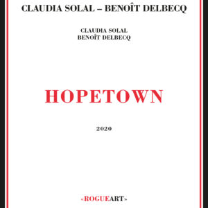 Hopetown de Claudia Solal & Benoît Delbecq