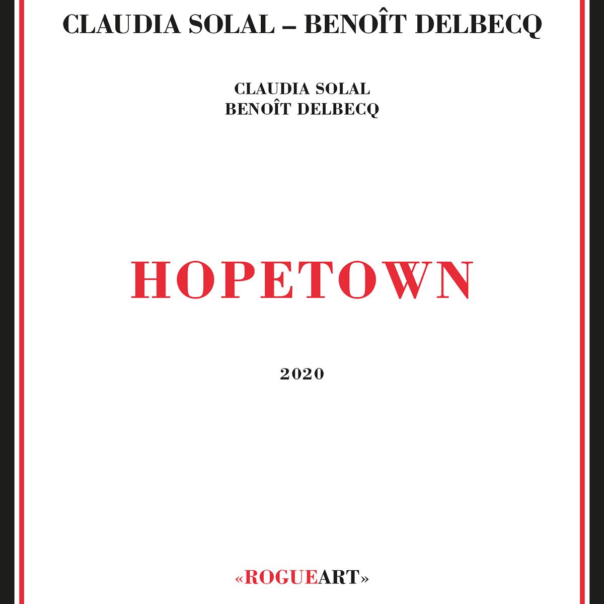 Hopetown - Claudia Solal & Benoît Delbecq