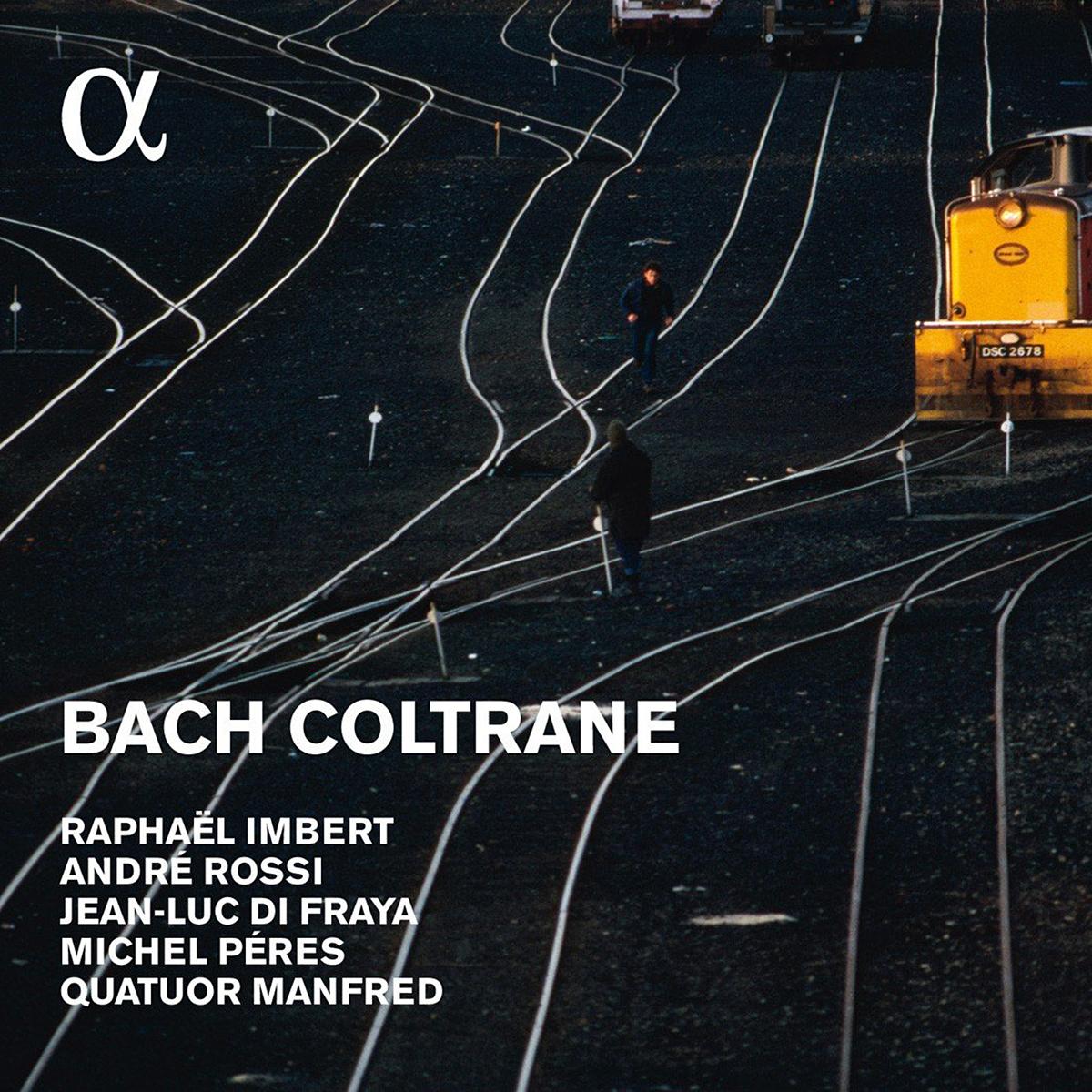 Bach Coltrane de Raphaël Imbert, Jean-Luc Di Fraya, Michel Peres, André Ross et Quatuor Manfred