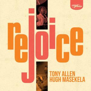 Rejoice de Tony Allen & Hugh Masekela