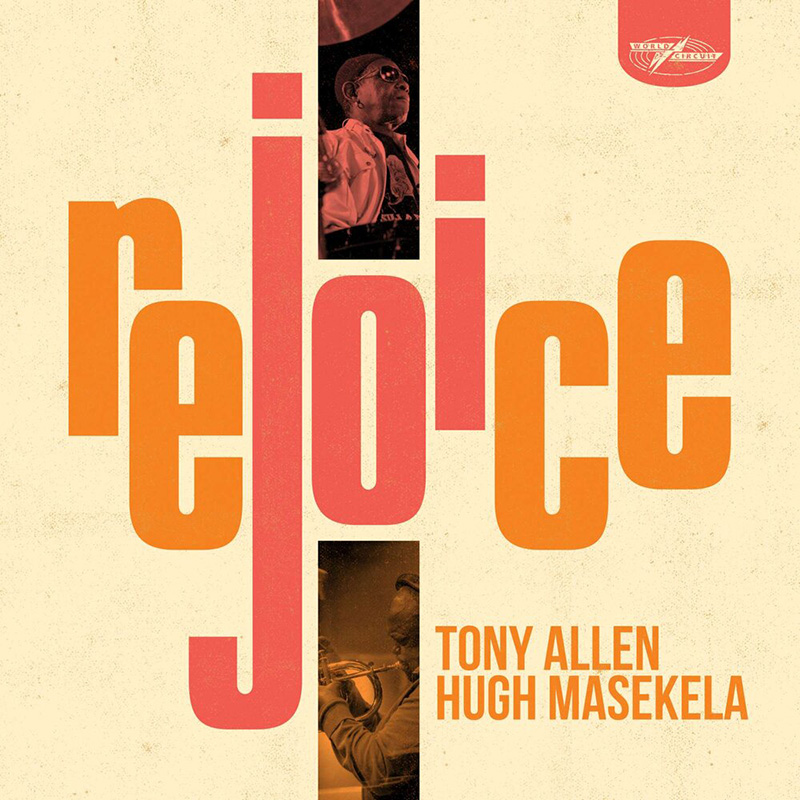 Tony Allen and Hugh Masekela - Rejoice
