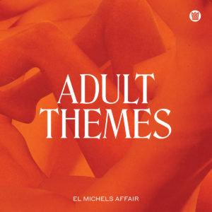 Adult Themes de El Michels Affair ‎
