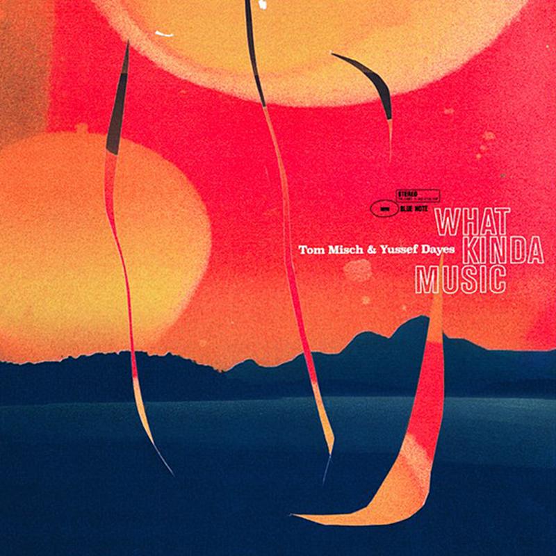 What Kinda Music de Tom Misch et Yussef Dayes