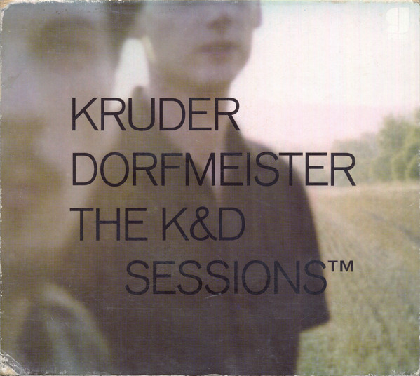 The K&D sessions de Kruder & Dorfmeister