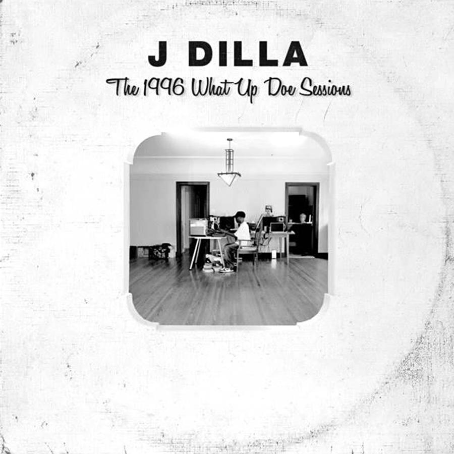 The What Up Doe Sessions (1996) de J Dilla