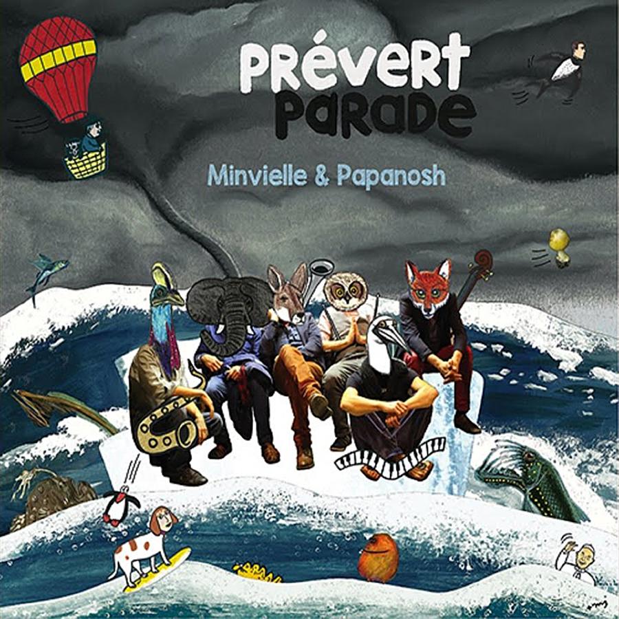 Prévert Parade d'André Minvielle et Papanosh