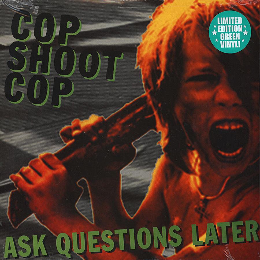 Ask Questions Later de Cop Shoot Cop