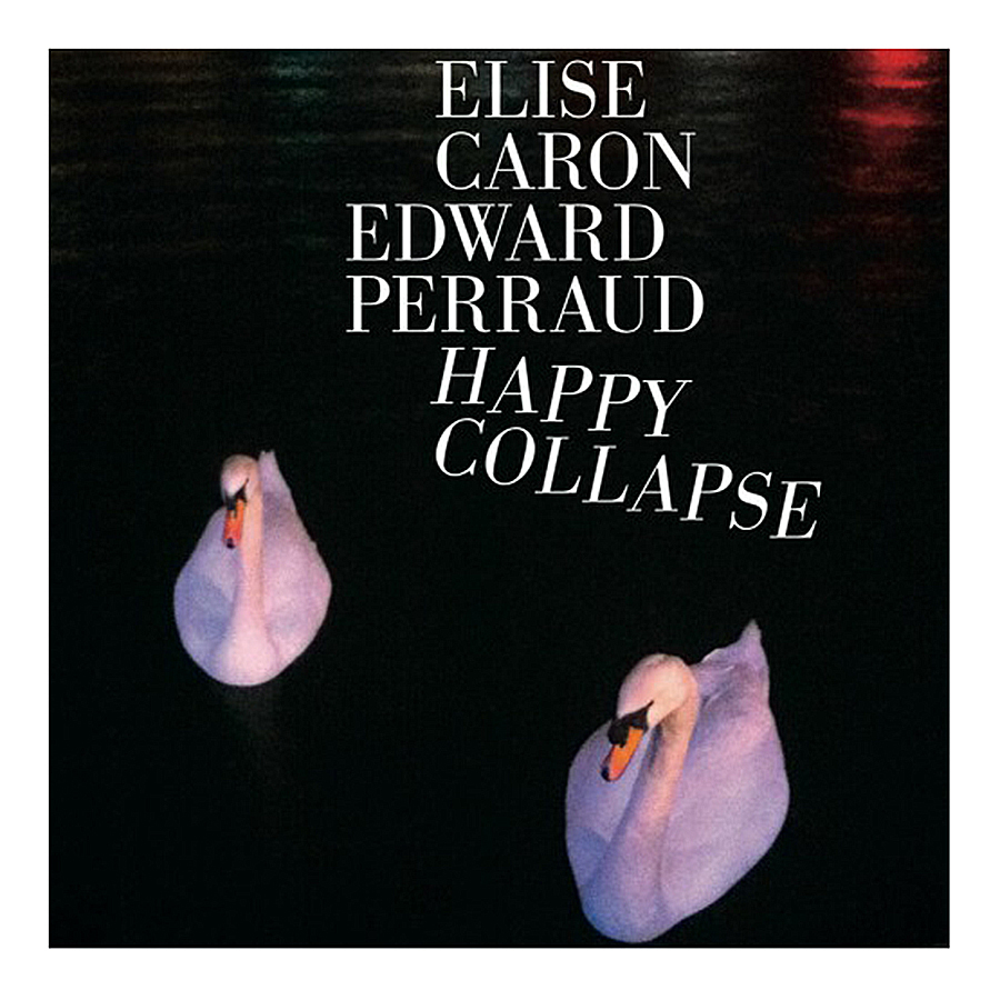 Happy Collapse de Edward Perraud & Elise Caron