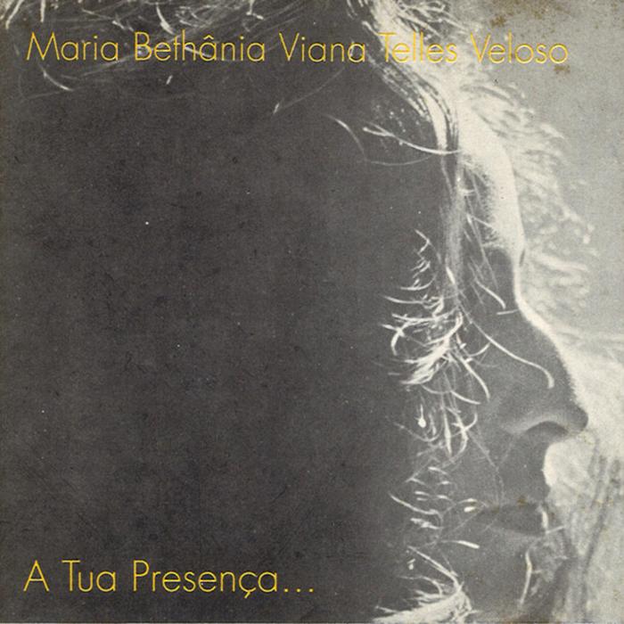 A Tua Presença de Maria Bethânia Viana Telles Veloso