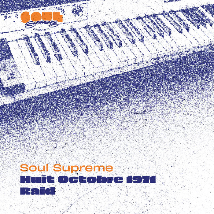 Huit Octobre 1971 / Raid de Soul Supreme