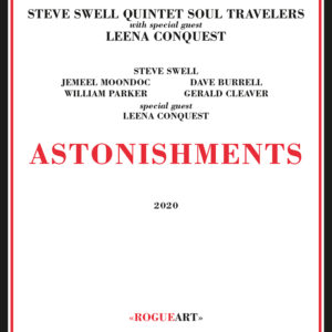 Astonishments de Steve Swell Quintet et Leena Conquest