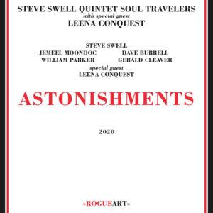 Astonishments de Steve Swell Quintet et Leena Conquest