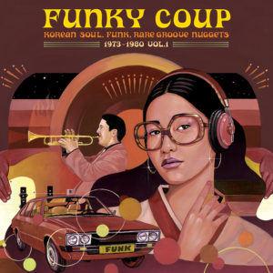 Funky Coup: Korean Soul, Funk & Rare Groove Nuggets 1973-1980, Vol. 1