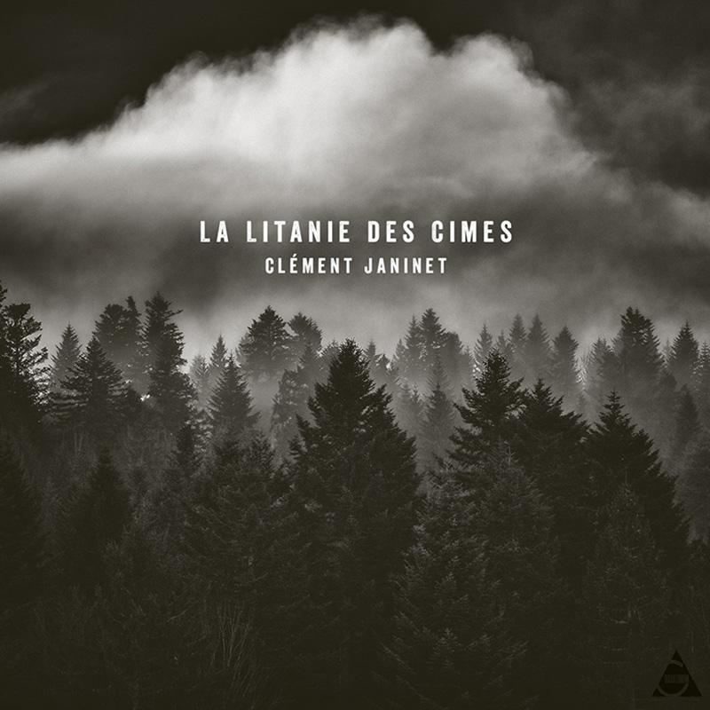 Clément Janinet - La Litanie des Cimes