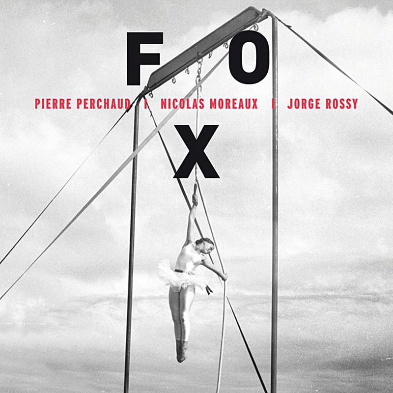 Pierre Perchaud | Nicolas Moreaux | Jorge Rossy Fox