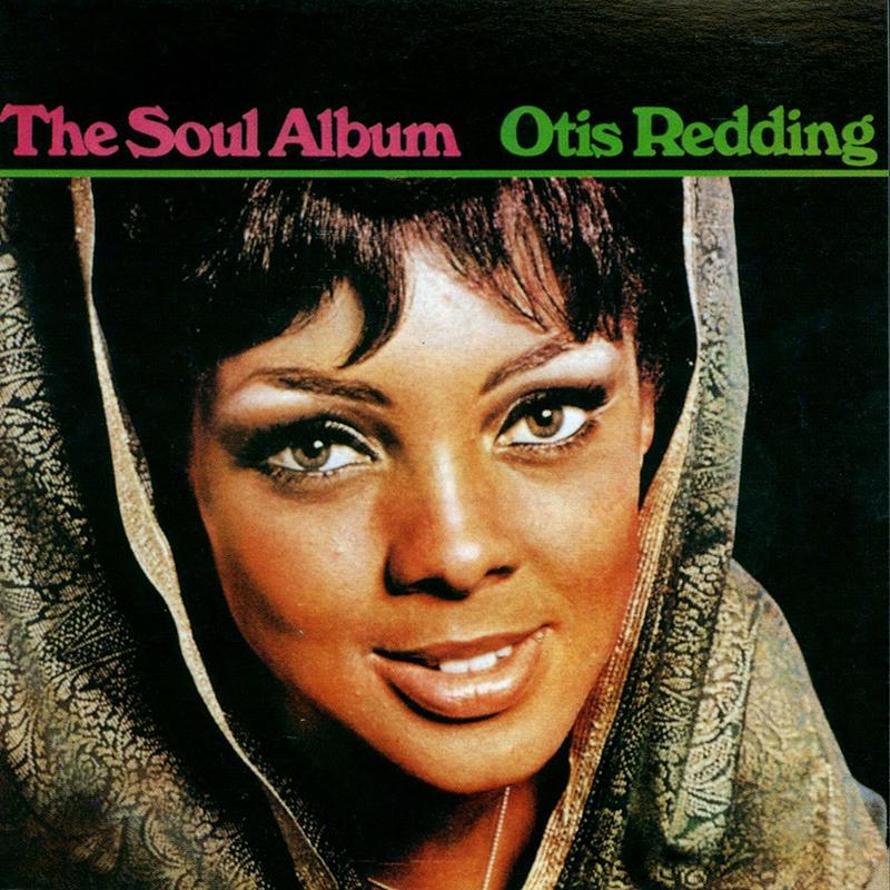 The Soul Album - Otis Redding