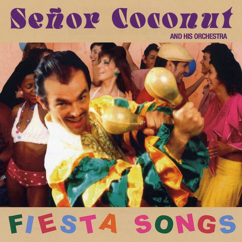 Fiesta Songs de Senor Coconut-