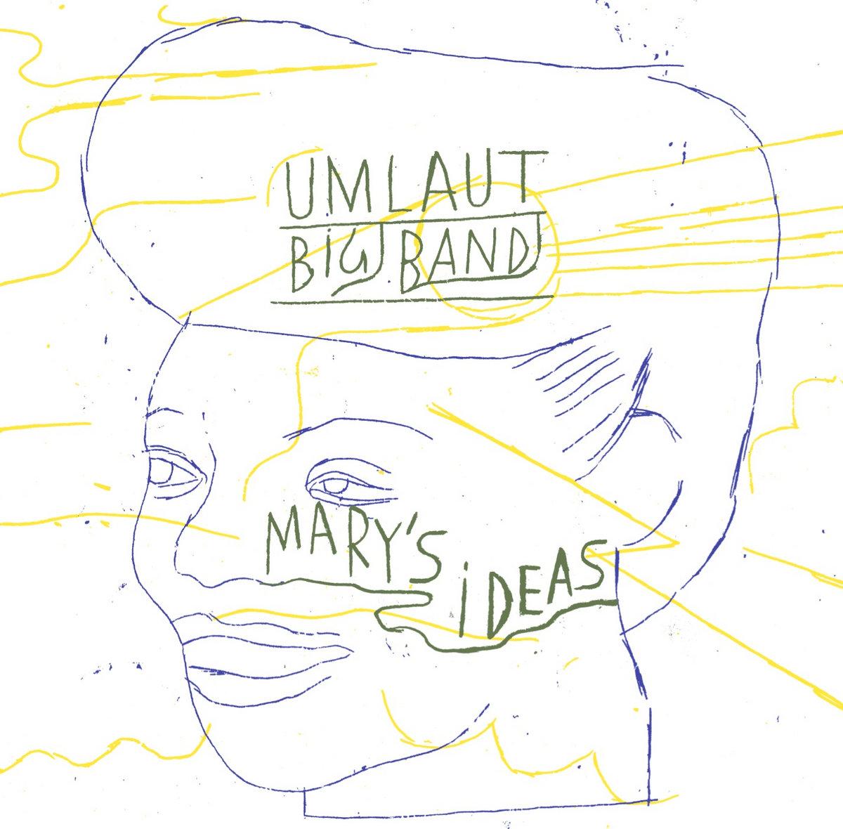 Mary's Ideas du Umlaut Big Band